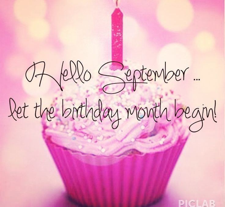 September is MY Birthday Month!